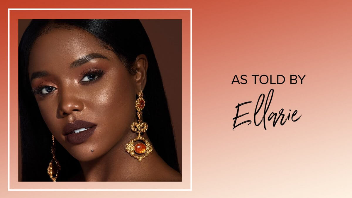 As Told By: Beauty Influencer Ellarie