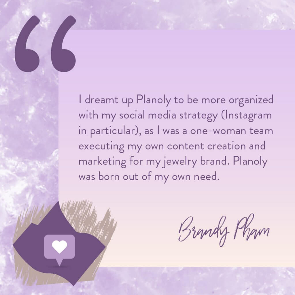 Brandy Pham Founder of Planoly quote