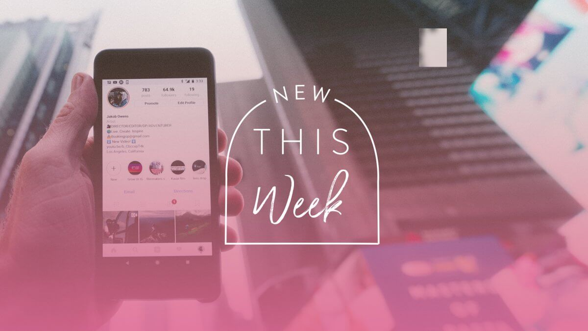 New This Week: Instagram Updates July 2018