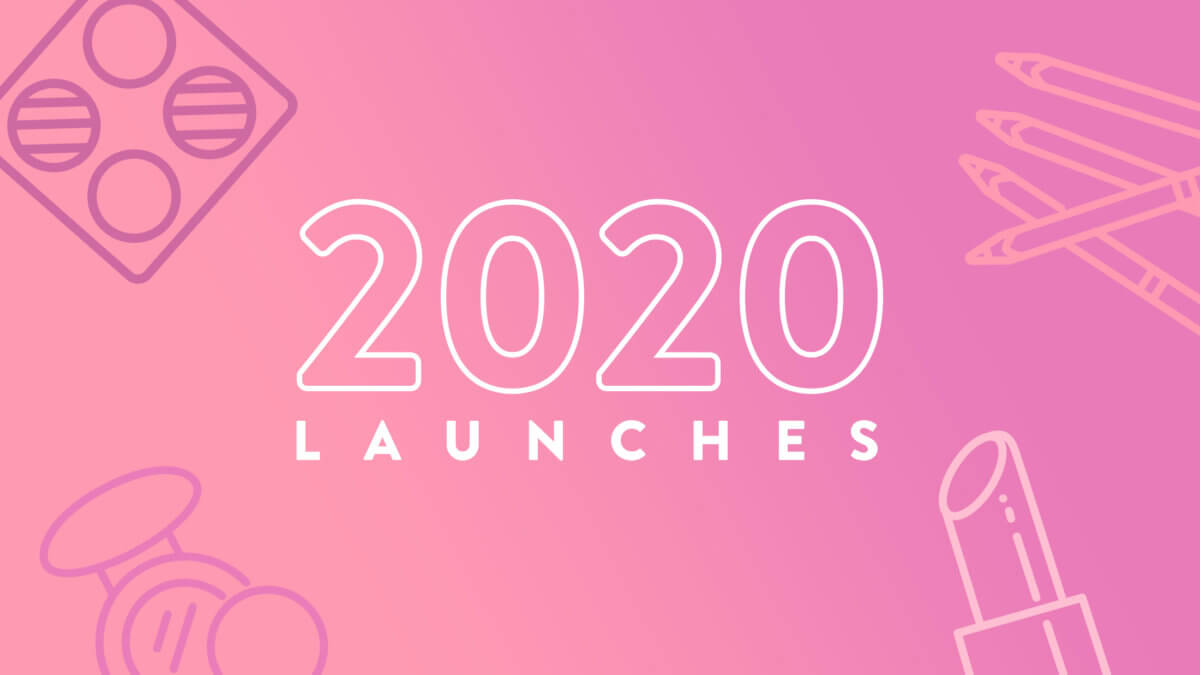 2020 Beauty Launches We're Most Excited For