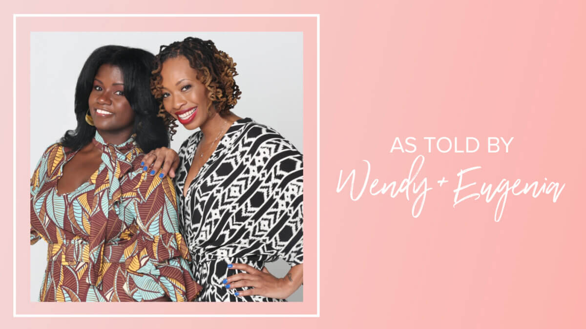 As Told By: condtionHER Founders Wendy Rose Berry & Eugenia Marshall